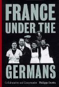 France Under the Germans Collaboration & Compromise