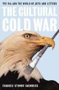 Cultural Cold War The Cia & The World Of