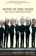 Myths of Free Trade Why American Trade Policy Has Failed