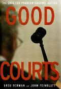 Good Courts The Case for Problem Solving Justice