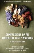 Confessions of an Argentine Dirty Warrior A Firsthand Account of Atrocity