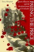 Paying The Price Ignacio Ellacuria &