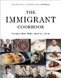 Immigrant Cookbook Recipes That Make America Great