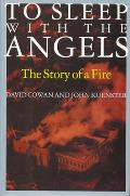 To Sleep with the Angels The Story of a Fire