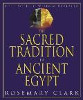 Sacred Tradition in Ancient Egypt The Esoteric Wisdom Revealed