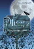 Moon Magick Myth & Magic Crafts & Recipes Rituals & Spells