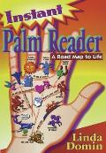 Instant Palm Reader: A Roadmap to Life a Roadmap to Life