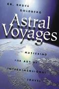 Astral Voyages Mastering The Art Of Inte