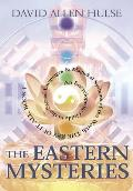 Eastern Mysteries An Encyclopedic Guide to the Sacred Languages & Magickal Systems of the World