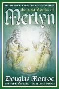 Lost Books of Merlyn the Lost Books of Merlyn Druid Magic from the Age of Arthur Druid Magic from the Age of Arthur