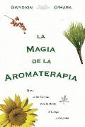 La Magia de La Aromaterapia: El...