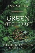 Green Witchcraft Folk Magic Fairy Lore & Herb Craft