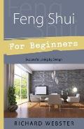 Feng Shui for Beginners: Successful Living by Design