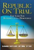 Republic on Trial: The Case for Representative Democracy