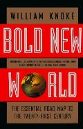 Bold New World The Essential Road Map To