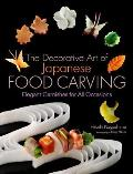 Decorative Art of Japanese Food Carving Elegant Garnishes for All Occasions