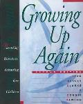 Growing Up Again Second Edition Parenting Ourselves Parenting Our Children
