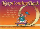 Keep Coming Back Gift Book Humor & Wisdom for Living & Loving Recovery
