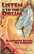 Listen to the Drum Blackwolf Shares His Medicine