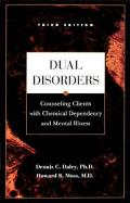 Dual Disorders 3rd Edition Counseling Clients with Chemical Dependency & Mental Illness