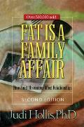 Fat Is a Family Affair Second Edition How Food Obsessions Affect Relationships