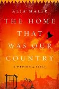 Home That Was My Country A Memoir of Syria