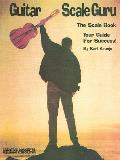 Guitar Scale Guru: The Scale Book: Your Guide for Success!