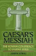Caesars Messiah The Roman Conspiracy