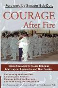 Courage After Fire Coping Strategies for Troops Returning from Iraq & Afghanistan & Their Families