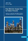 Raw Materials Supply Chain for Rubber Products: Overview of the Global Use of Raw Materials, Polymers, Compounding Ingredients, and Chemical Intermedi