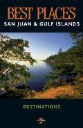 Best Places San Juan & Gulf Islands 2nd Edition