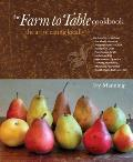 Farm to Table Cookbook The Art of Eating Locally - Signed Edition