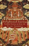 Enlightened Journey: Buddhist Practice as Everyday Life