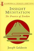 Insight Meditation The Practice of Freedom