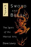 Sword & Brush The Spirit of the Martial Arts