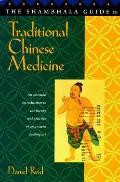 Shambhala Guide to Traditional Chinese Medicine