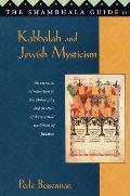 The Shambhala Guide to Kabbalah and Jewish Mysticism