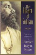 Heart Of Sufism Essential Writings Of