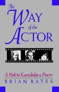 The Way of the Actor: A Path to Knowledge & Power
