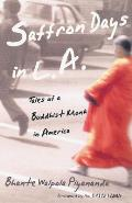 Saffron Days in L A Tales of a Buddhist Monk in America