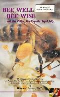 Bee Well Bee Wise With Bee Pollen Bee Propolis Royal Jelly