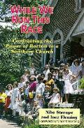 While We Run This Race: Confronting the Power of Racism in a Southern Church