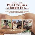 Horses Pain Free Back & Saddle Fit Book Ensure Soundness & Comfort with Back Analysis & Correct Use of Saddles & Pads