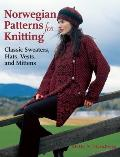 Norwegian Patterns for Knitting Classic Sweaters Hats Vestsd Mittens