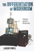 The Differentiation of Modernism: Postwar German Media Arts