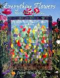 Everything Flowers Quilts From The Garde
