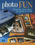 Photo Fun Print Your Own Fabric for Quilts & Crafts