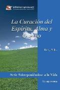 La Curacion del Espiritu, Alma y Cuerpo