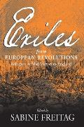 Exiles from European Revolutions: Refugees in Mid-Victorian England