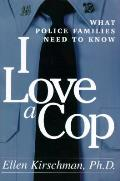 I Love A Cop What Police Families Need
